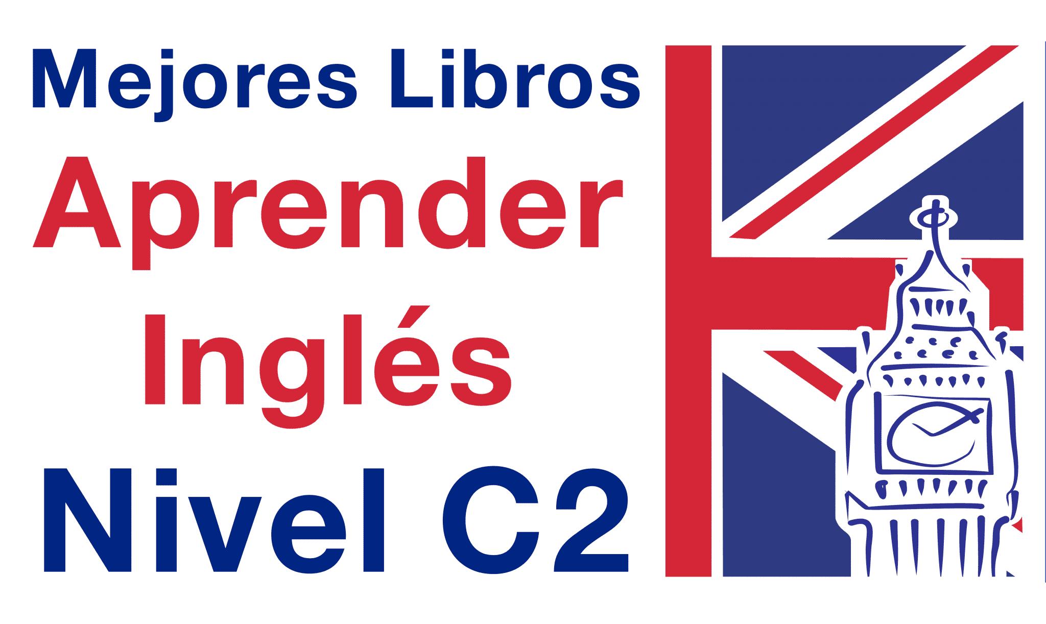 Aprender ingl s nivel c2 los mejores libros para nivel c2 for Tiempo aprender ingles