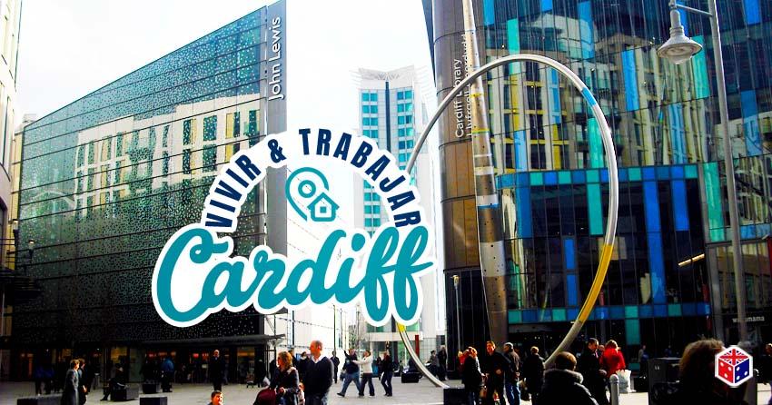 vivir y trabajar en cuidad cardiff gales