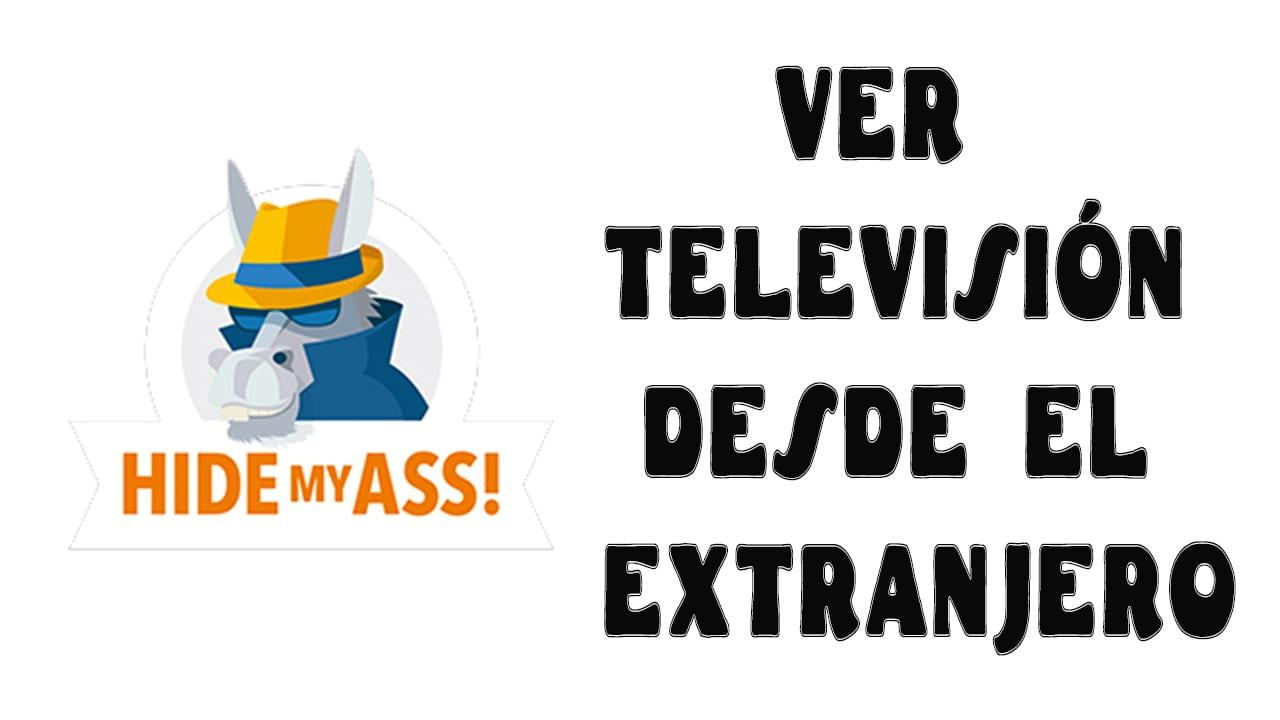 Ver televisión online desde el extranjero con Hide My Ass VPN