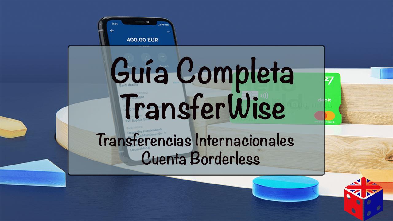 19d3bb6f29a05 Transferwise  Transferencias Bancarias y Cuenta Borderless (Guía 2019)